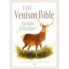 The Venison Bible by Nicola Fletcher